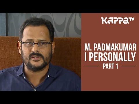 Xxx Mp4 M Padmakumar I Personally Part 1 Kappa TV 3gp Sex