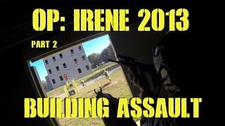 OP: IRENE 2013 Part 2: Building Assault