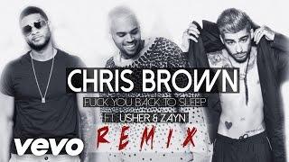 Chris Brown - Fuck You Back To Sleep  Ft. Usher & Zayn (REMIX)