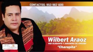 CHARAPITA - Los Innovadores del Chimaychi y La Voz Elegante y Jaranera de Ancash Wilbert Araoz