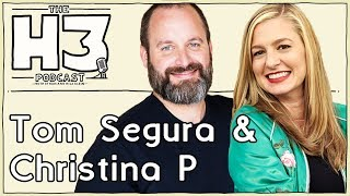 H3 Podcast #92 - Tom Segura and Christina P