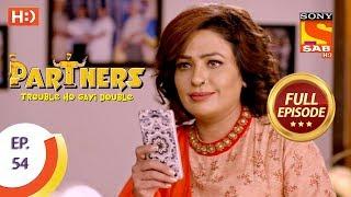 Partners Trouble Ho Gayi Double - Ep 54 - Full Episode - 9th February, 2018