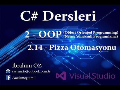 C# Dersleri 2 - OOP (Nesne Yönelimli Programlama) 2.14 - Pizza Otomasyonu