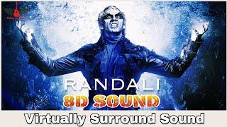 2.0 - Randali   8D Audio Song   Rajinikanth, Akshay Kumar   AR Rahman 8D Songs