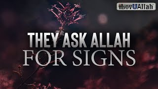 PEOPLE WHO ASK ALLAH FOR SIGNS