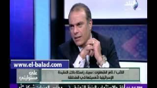 صدى البلد | تامر الشهاوى : سيناء ستظل محور اهتمام إسرائيل لموقعها المتمي