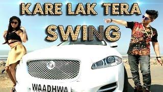 Kare Lak Tera Swing || Full video 2016 || Waadhwa