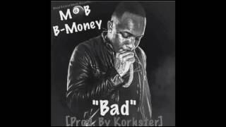 Mob B-Money - Bad