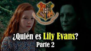 ¿Quién es Lily Evans? Parte 2