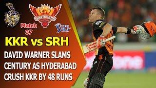 IPL 2017: SRH vs KKR, David Warner Slams Century as Hyderabad Crush KKR by 48 Runs