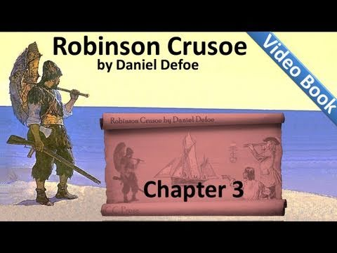 Chapter 03 - The Life and Adventures of Robinson Crusoe by Daniel Defoe - Wrecked On a Desert Isle