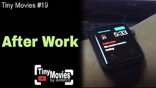 Tiny Movies #19 After Work