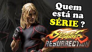 Street Fighter Resurrection - Primeiros Detalhes da SÉRIE