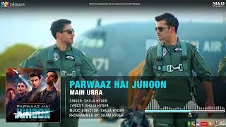 Main Urra | Full Audio Song | Parwaaz Hai Junoon | Shuja Hyder | Pakistan Air Force