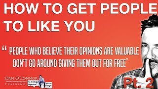 How to Get People to Like You More: 5 More Secrets Revealed--for Coworkers and Classmates