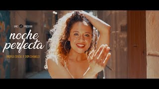 UNIC Feat. Andrea Sousa & Don Chamelo - Noche Perfecta [OFFICIAL 4K MUSIC VIDEO]