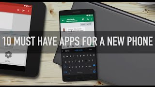 10 Must have apps for a new phone