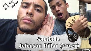 Saudade - Jeferson Pillar (cover)