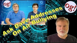 Ask Dave Addresses On Air Bullying (#130)