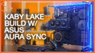 RGB LED Synchronized Kaby Lake Build ft. ASUS Aura Sync!