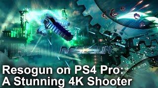 [4K] Resogun - 4K on PS4 Pro! Full Comparison + Frame-Rate Test