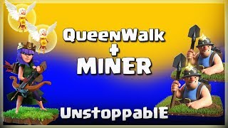 QueenWalk+Miner= Unstoppable | Top 3 Star Attack | TH11 War Strategy #155 | COC 2017 |