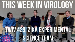 TWiV 429: Zika Experimental Science Team