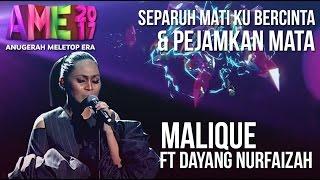 Anugerah MeleTOP ERA 2017: Malique ft. Dayang Nurfaizah #AME2017