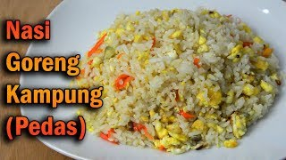 Resep Nasi Goreng Kampung (Pedas) / How To Make Nasi Goreng Kampung (Spicy) - #MASAKMASAK12