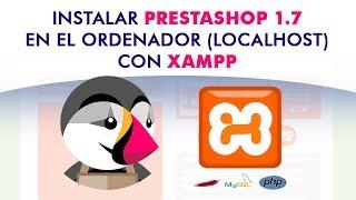 Instalar PRESTASHOP 1.7.2 en el ordenador de forma correcta con XAMPP