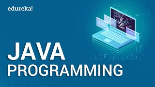 Java Programming | Java Tutorial for Beginners - Step by Step | Java Training | Edureka