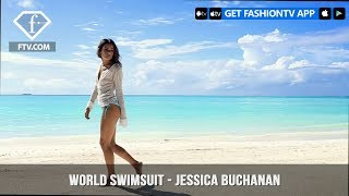 World Swimsuit - Jessica Buchanan | FashionTV | FTV