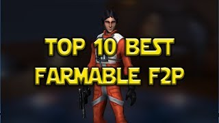 Top 10 Best Free To Play Farmable Heroes | Star Wars: Galaxy Of Heroes - SWGoH
