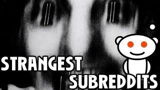 10 Strangest Subreddits