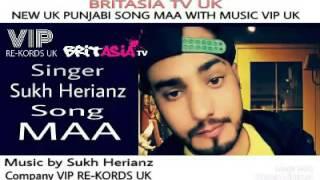 Maa Sukh Herianz Britasia Tv New Uk Punjabi Latest Song Maa By Sukh Herianz