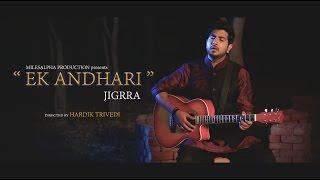 Ek Andhari - JIGRRA | Hardik Trivedi |