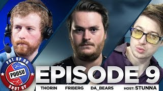Put Up or Shut Up! (Ep. 9 ft. Thorin, Friberg, da_bears)