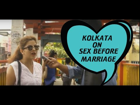 KOLKATA ON SEX BEFORE MARRIAGE