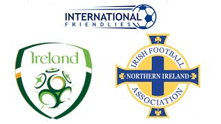 FIFA 19 REPUBLIC OF IRELAND VS NORTHERN IRELAND INTERNATIONAL FRIENDLY