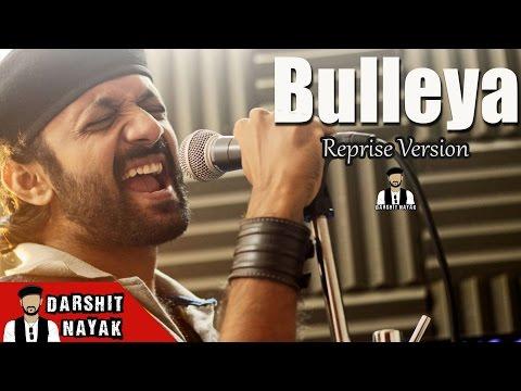 Xxx Mp4 Bulleya Ae Dil Hai Mushkil Reprise Version Darshit Nayak Amit Mishra Ranbir Kapoor 3gp Sex