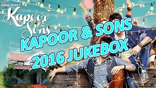 Kapoor & Sons 2016 | Full Album | Bollywood Jukebox