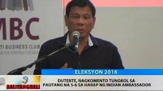 Duterte, nagkomento tungkol sa pautang na 5-6 sa harap ng Indian Ambassador