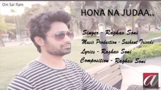 Hona Na Juda | Raghav Soni | Sushant Trivedi | Latest Songs 2017