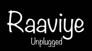 LAMAN - RAAVIYE (Unplugged)