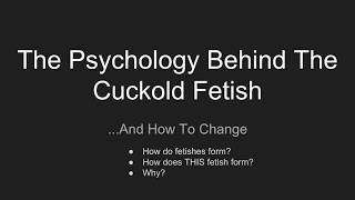 How To Change Your Cuckold Fetish - Intro