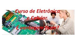 Vale apena fazer curso de eletrônica e Celular ?
