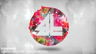 Rihanna - Drunk On Love (The XX - Intro)