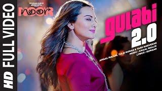 Noor : Gulabi 2.0 Full Video Song | Sonakshi Sinha | Amaal Mallik,Tulsi Kumar, Yash Narvekar