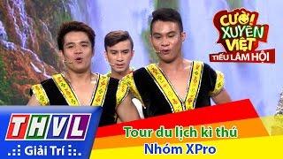 THVL | Cười xuyên Việt - Tiếu lâm hội | Tập 10: Tour du lịch kì thú - Nhóm XPro