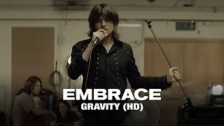 Embrace - Gravity (Official Video)